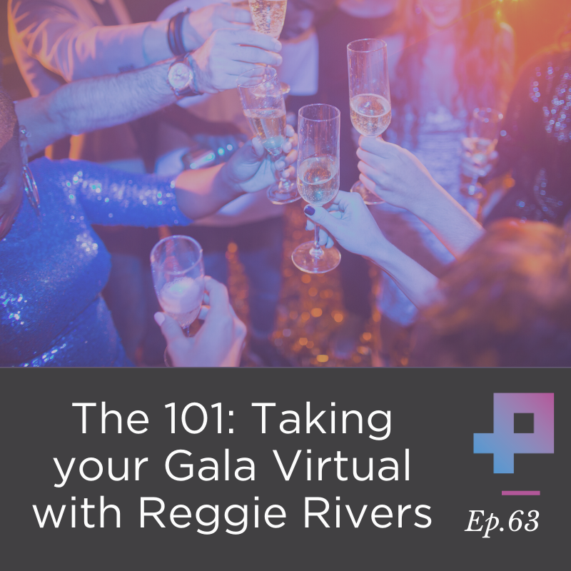 #2 The 101 on Taking Your Gala Virtual with Reggie Rivers