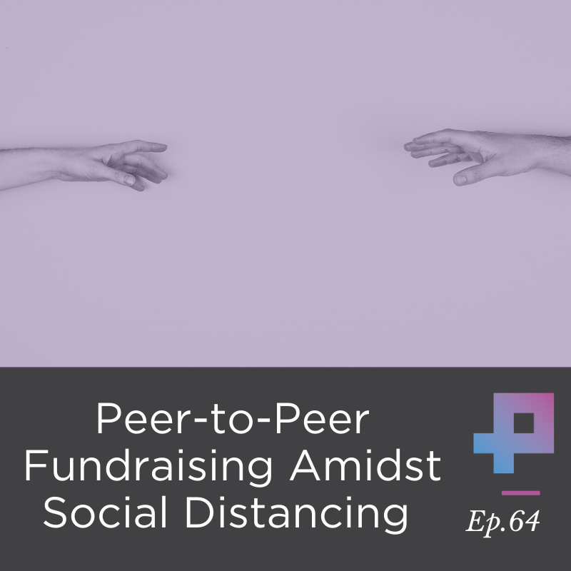 #3 Peer-to-Peer Fundraising Amidst Social Distancing