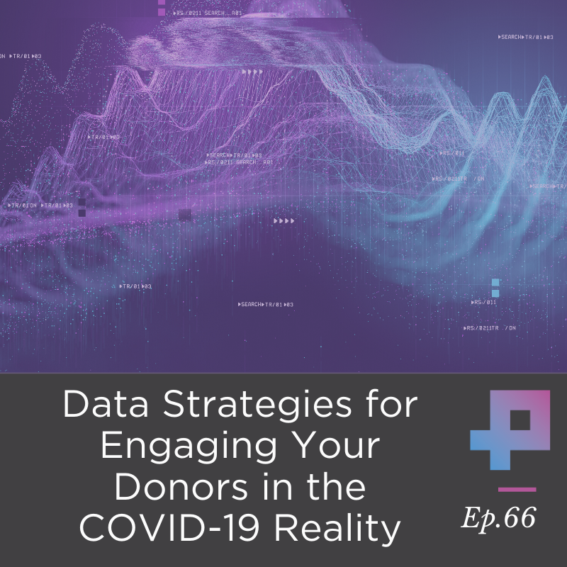 #5 Data Strategies for Engaging Your Donors in the COVID-19 Reality