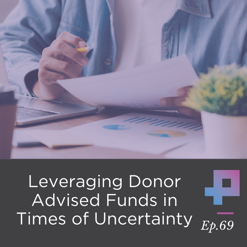 #8 Leveraging Donor Advised Funds in Times of Uncertainty