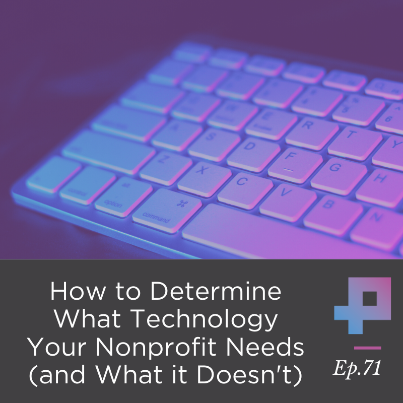 #10 How to Determine What Technology Your Nonproft Needs (and What it Doesn't)